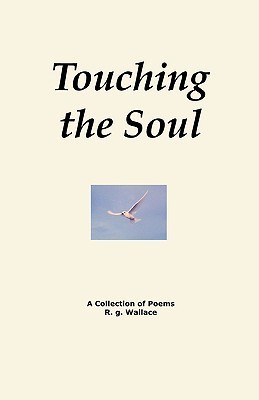 Touching the Soul  by  Ronald G. Wallace