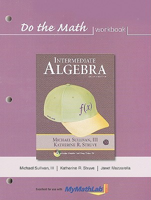 Do The Math Workbook For Intermediate Algebra  by  Michael Sullivan III
