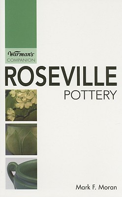 Roseville Pottery: Warmans Companion Mark F. Moran