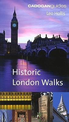 The Cadogan Book of Historic London Walks Leo Hollis