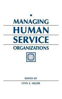 Managing Human Service Organizations Lynn E. Miller