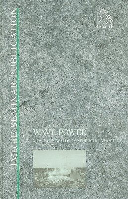 Wave Power: Moving Towards Commercial Viability Professional Engineering Publishers