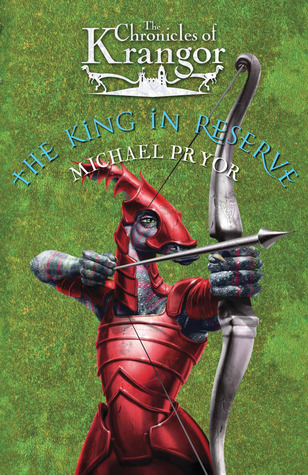 The King in Reserve (The Chronicles of Krangor, #3)  by  Michael Pryor