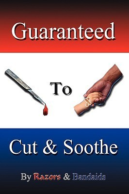 Guaranteed to Cut and Soothe  by  Razors and Bandaids Poetry Guild