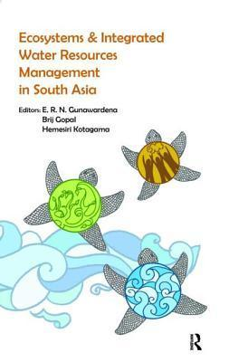 Ecosystems and Integrated Water Resources Management in South Asia  by  E.R.N. Gunawardena