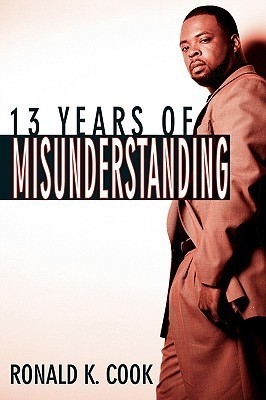 13 Years of Misunderstanding  by  Ronald Cook