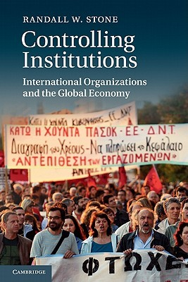 Controlling Institutions: International Organizations and the Global Economy Randall W. Stone