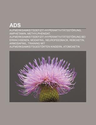 Ads: Aufmerksamkeitsdefizit--Hyperaktivit Tsst Rung, Amphetamin, Methylphenidat, Aufmerksamkeitsdefizit--Hyperaktivit Tsst  by  Source Wikipedia