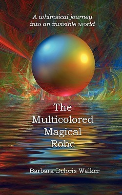 The Multicolored Magical Robe  by  Barbara Deloris Walker