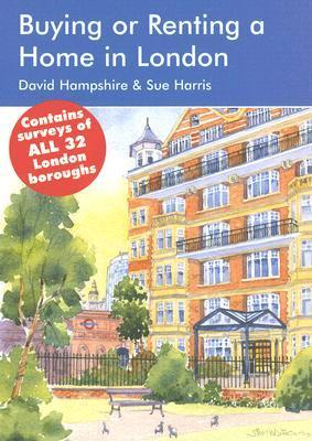 Buying or Renting a Home in London: A Survival Handbook  by  David Hampshire