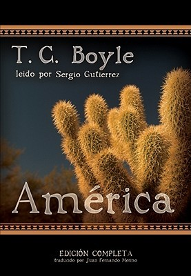 America / The Tortilla Curtain: Library Edition  by  T.C. Boyle