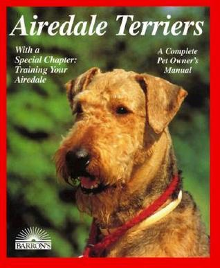 Airedale Terriers  by  Dorothy M. Miner