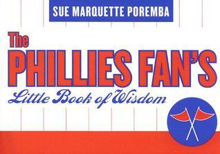 The Phillies Fans Little Book of Wisdom (Little Book of Wisdom (Taylor)) Sue Poremba