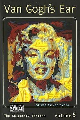 Van Goghs Ear: The Celebrity Edition  by  Ian Ayres