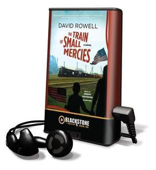The Train of Small Mercies [With Earbuds]  by  David Rowell