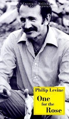 One for the Rose Philip Levine