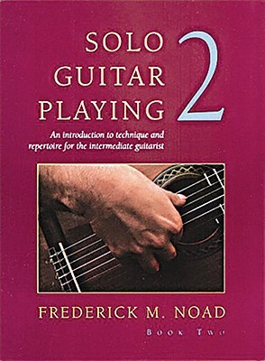 Solo Guitar Playing - Volume 2  by  Frederick Noad