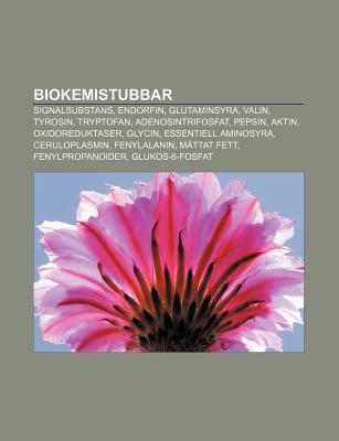 Biokemistubbar: Signalsubstans, Endorfin, Glutaminsyra, Valin, Tyrosin, Tryptofan, Adenosintrifosfat, Pepsin, Aktin, Oxidoreduktaser, Source Wikipedia