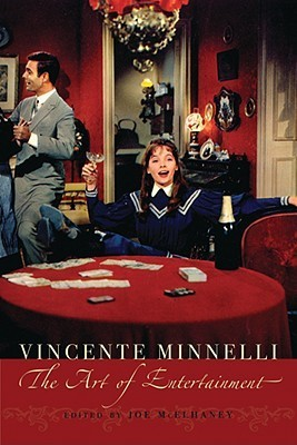 Vincente Minnelli: The Art of Entertainment (Contemporary Approaches to Film and Television Series)  by  Joe Mcelhaney