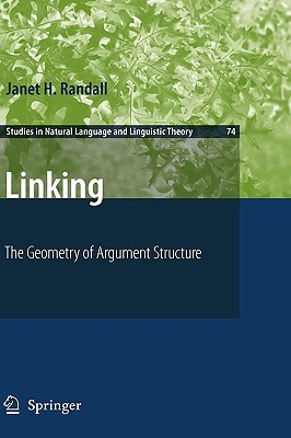 Linking: The Geometry Of Argument Structure Janet Randall
