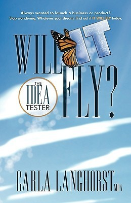 Will It Fly? the Idea Tester Carla Langhorst