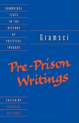 Pre-Prison Writings Antonio Gramsci