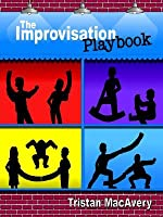 The Improvisation Playbook Tristan MacAvery