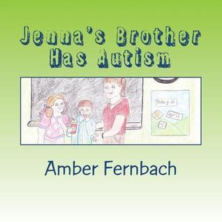Jennas Brother Has Autism  by  Amber L. Fernbach