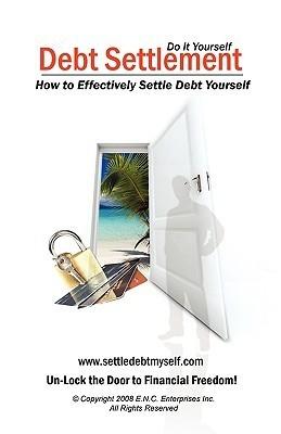 Debt Settlement: How To Effectively Settle Debt Yourself Eileen Nicole
