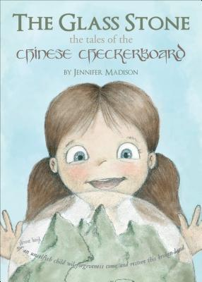 The Glass Stone: The Tales of the Chinese Checkerboard Jennifer Madison