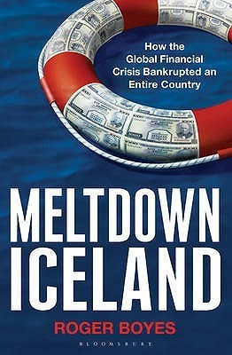 Meltdown Iceland: How The Global Financial Crisis Bankupted An Entire Country  by  Roger Boyes