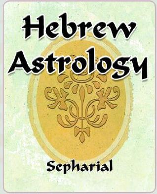 Hebrew Astrology  by  Sepharial