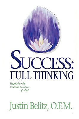 Success: Full Living: How to Make Lifes Built-In Success Mechanism Work For You Justin Belitz