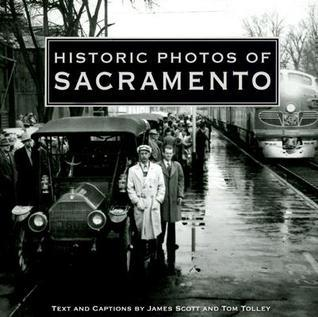 Historic Photos of Sacramento  by  James    Scott