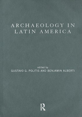 Archaeology In Latin America  by  Gustavo Politis