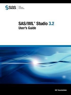 SAS/IML Studio 3.2: Users Guide  by  SAS Publishing