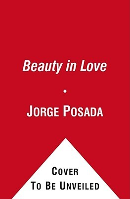 The Beauty of Love: A Memoir of Miracles, Hope, and Healing  by  Jorge Posada