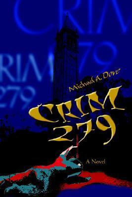 Crim 279  by  Michael A. Dove
