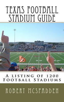 Texas Football Stadium Guide  by  Robert McSpadden