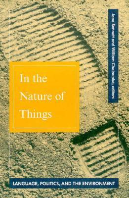 In The Nature Of Things: Language, Politics, and the Environment Jane Bennett