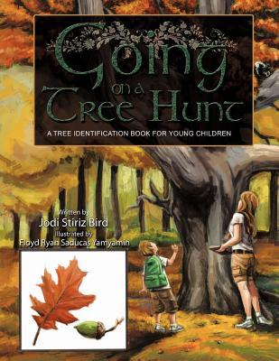Going on a Tree Hunt: A Tree Identification Book for Young Children Jodi Stiriz Bird