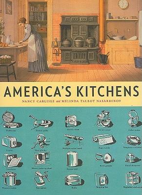 Americas Kitchens  by  Nancy Carlisle