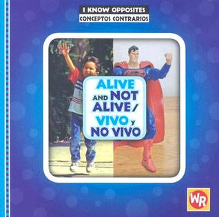 Alive and Not Alive/Vivo y No Vivo  by  Gini Holland