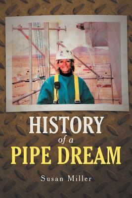 History of a Pipe Dream  by  Susan    Miller