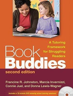 Book Buddies: A Tutoring Framework for Struggling Readers Francine Johnston