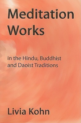 Meditation Works in the Daoist, Buddhist, and Hindu Traditions Livia Kohn