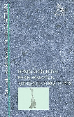 Designing High-Performance Stiffened Structures Professional Engineering Publishing