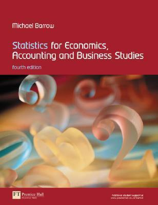 Statistics For Economics, Accounting And Business Studies (4th Edition)  by  Michael Barrow