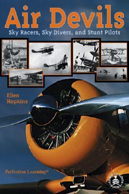 Air Devils: Sky Racers, Sky Divers, and Stunt Pilots Ellen  Hopkins