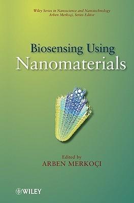 Biosensing Using Nanomaterials  by  Arben Merkoçi